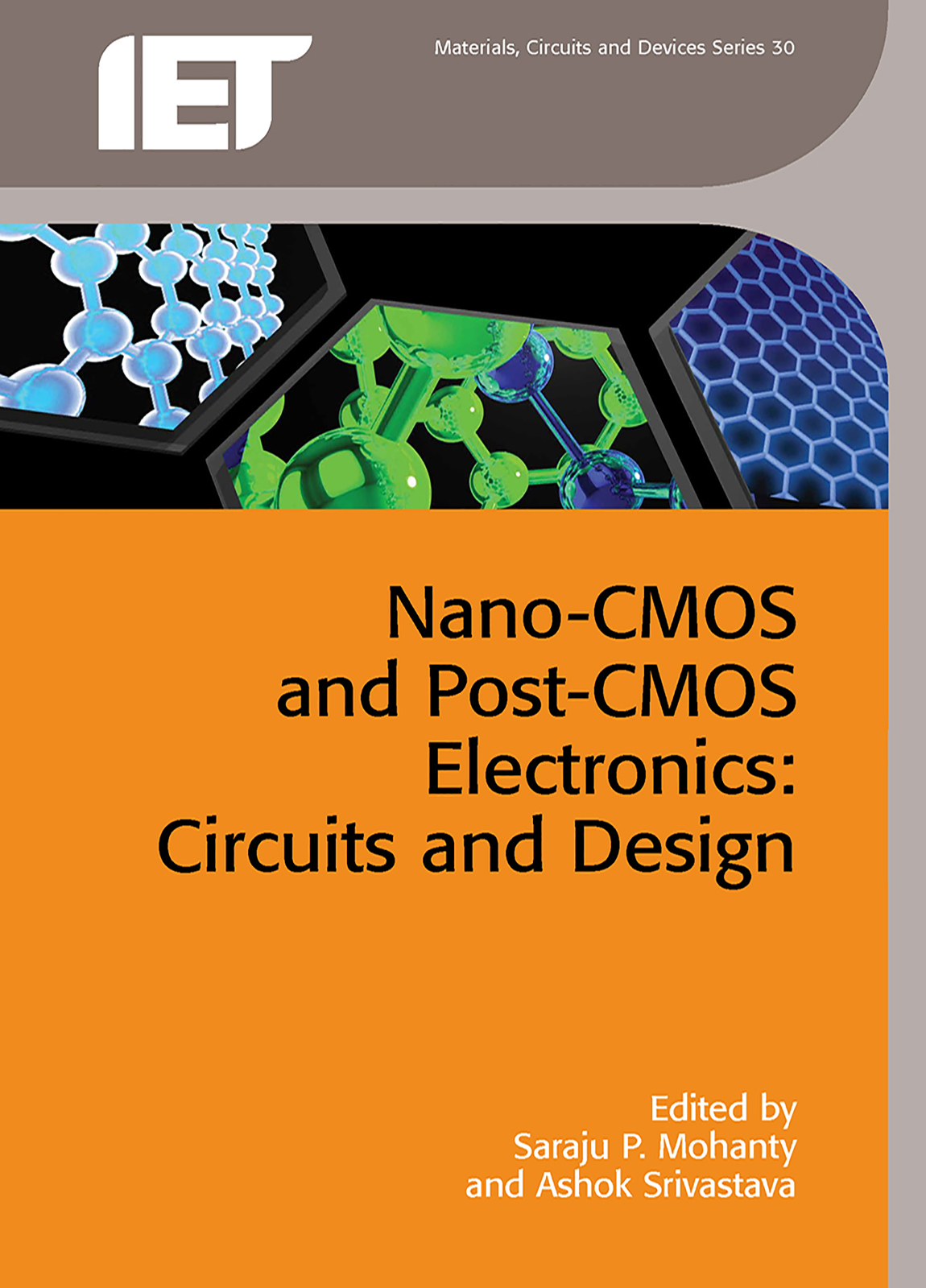 Nano-CMOS and Post-CMOS Electronics: Circuits and Design, The Institute of Engineering and Technology (IET), 2016